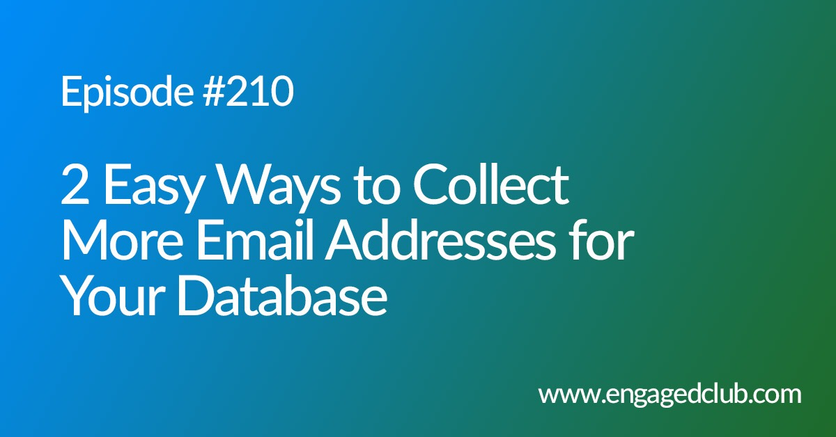 Engaged Club Podcast Episode 210 - How to get more email addresses for your club database